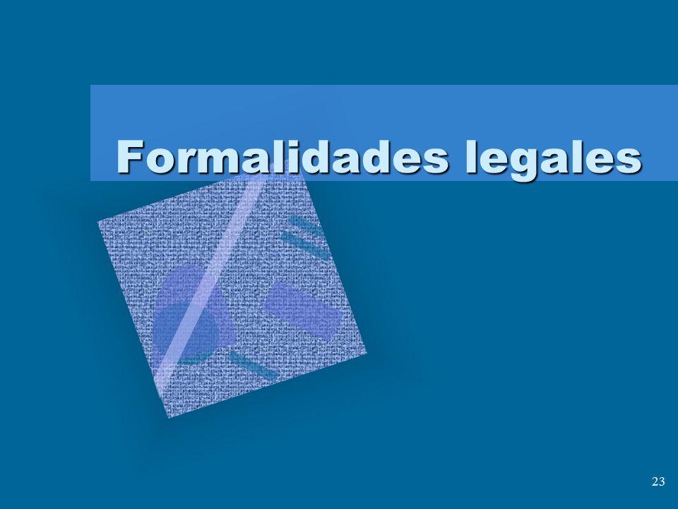 23 Formalidades legales