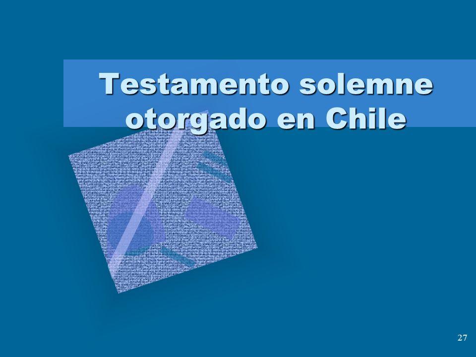 27 Testamento solemne otorgado en Chile