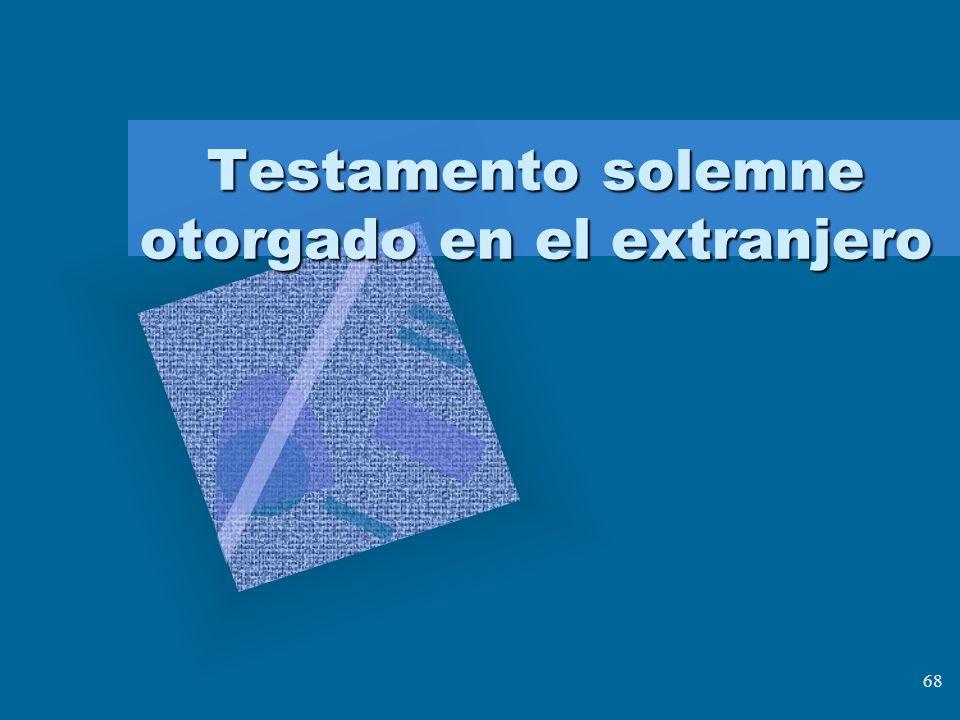 68 Testamento solemne otorgado en el extranjero