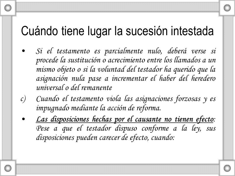 Cuándo tiene lugar la sucesión intestada Si el testamento es parcialmente nulo, deberá verse si procede la sustitución o acrecimiento entre los llamad