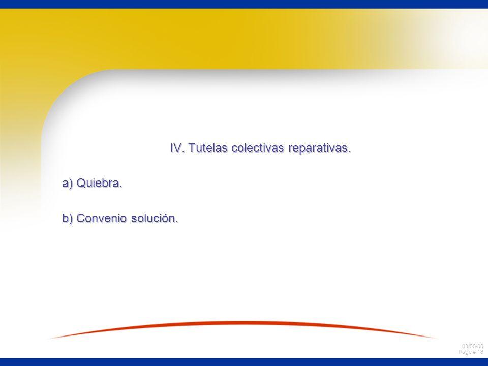 03/00/00 Page # 16 IV. Tutelas colectivas reparativas. a) Quiebra. b) Convenio solución.