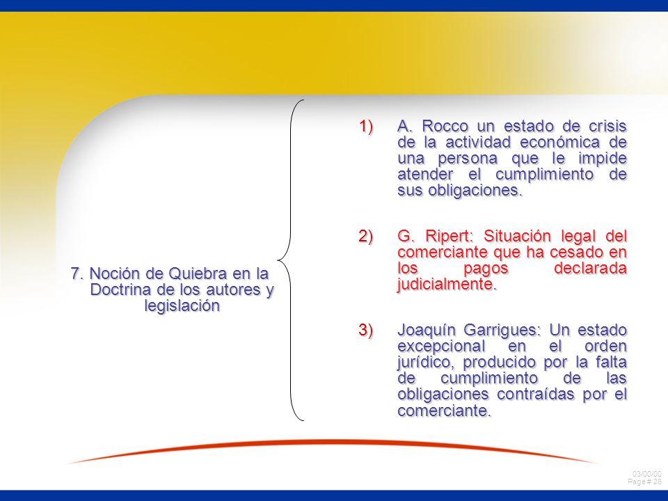 03/00/00 Page # 26 7. Noción de Quiebra en la Doctrina de los autores y legislación 1)A. Rocco un estado de crisis de la actividad económica de una pe