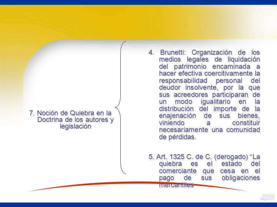 03/00/00 Page # 27 7. Noción de Quiebra en la Doctrina de los autores y legislación 4. Brunetti: Organización de los medios legales de liquidación del