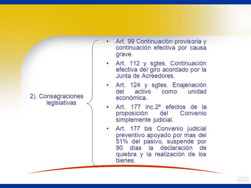 03/00/00 Page # 49 2). Consagraciones legislativas Art. 99 Continuación provisoria y continuación efectiva por causa grave.Art. 99 Continuación provis