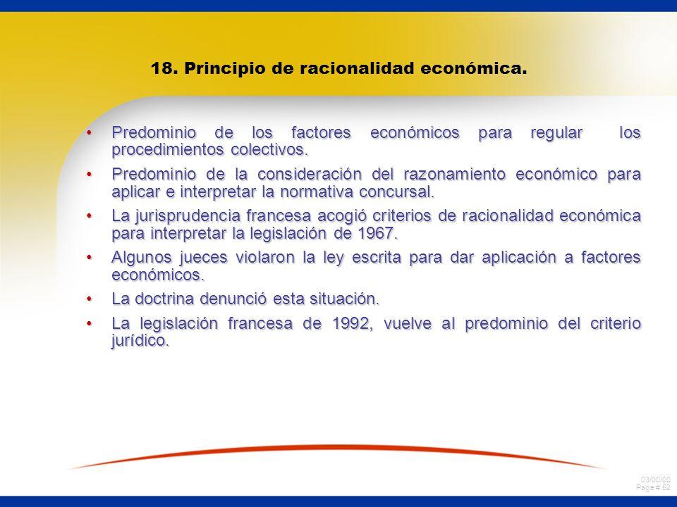 03/00/00 Page # 52 18. Principio de racionalidad económica. Predominio de los factores económicos para regular los procedimientos colectivos.Predomini