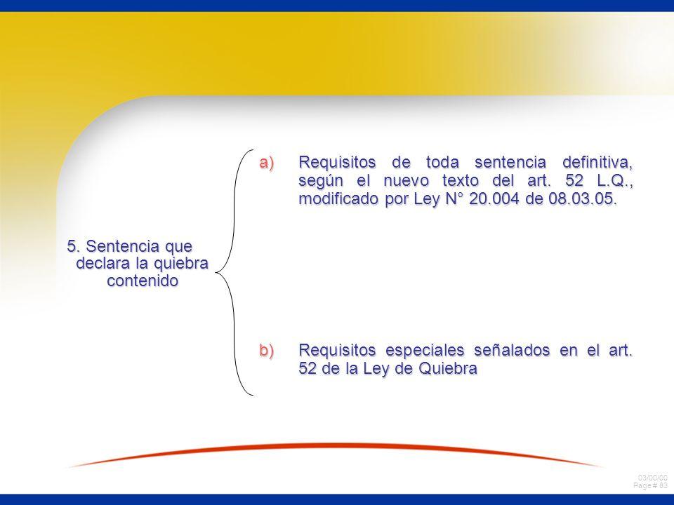 03/00/00 Page # 83 5. Sentencia que declara la quiebra contenido a)Requisitos de toda sentencia definitiva, según el nuevo texto del art. 52 L.Q., mod