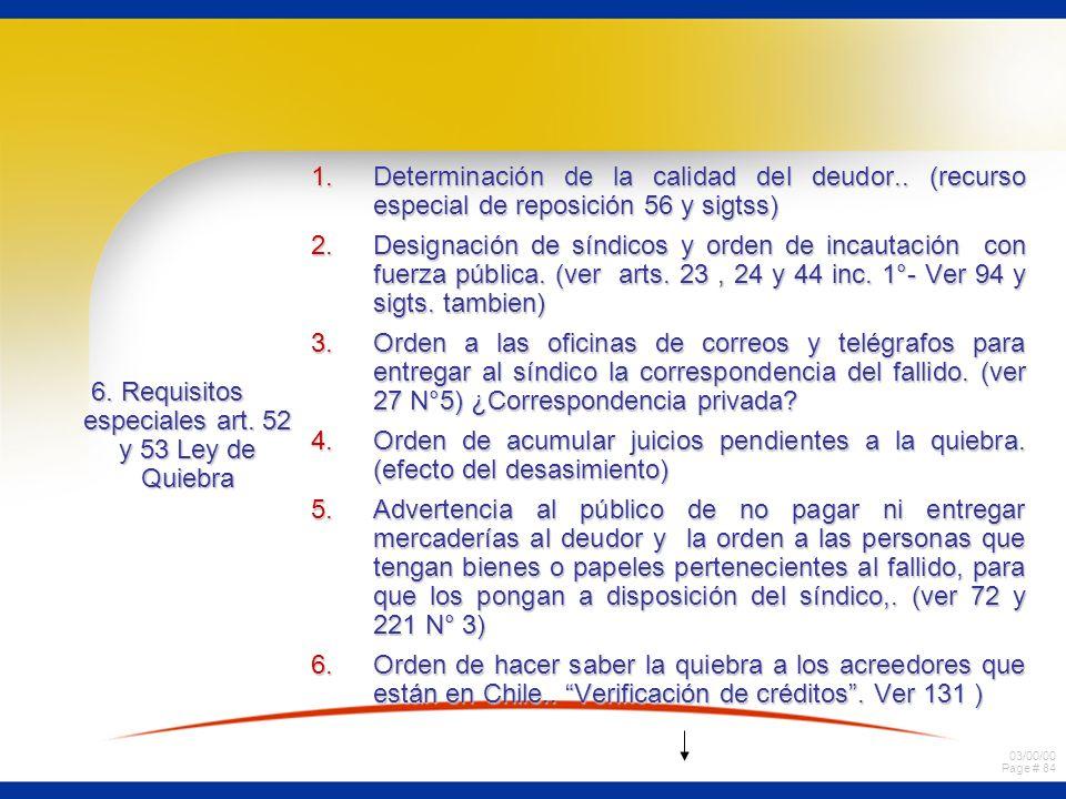 03/00/00 Page # 84 6. Requisitos especiales art. 52 y 53 Ley de Quiebra 1.Determinación de la calidad del deudor.. (recurso especial de reposición 56