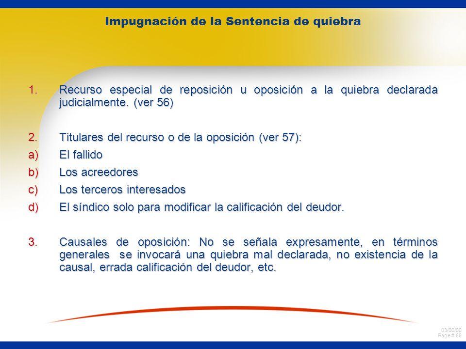 03/00/00 Page # 88 Impugnación de la Sentencia de quiebra 1.Recurso especial de reposición u oposición a la quiebra declarada judicialmente. (ver 56)