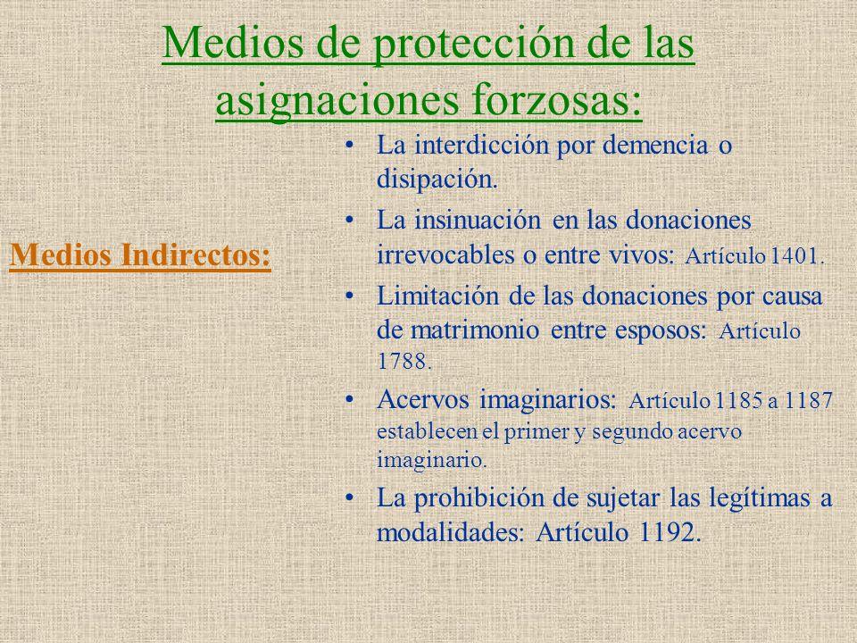 Medios de protección de las asignaciones forzosas: Medios Indirectos: La interdicción por demencia o disipación. La insinuación en las donaciones irre