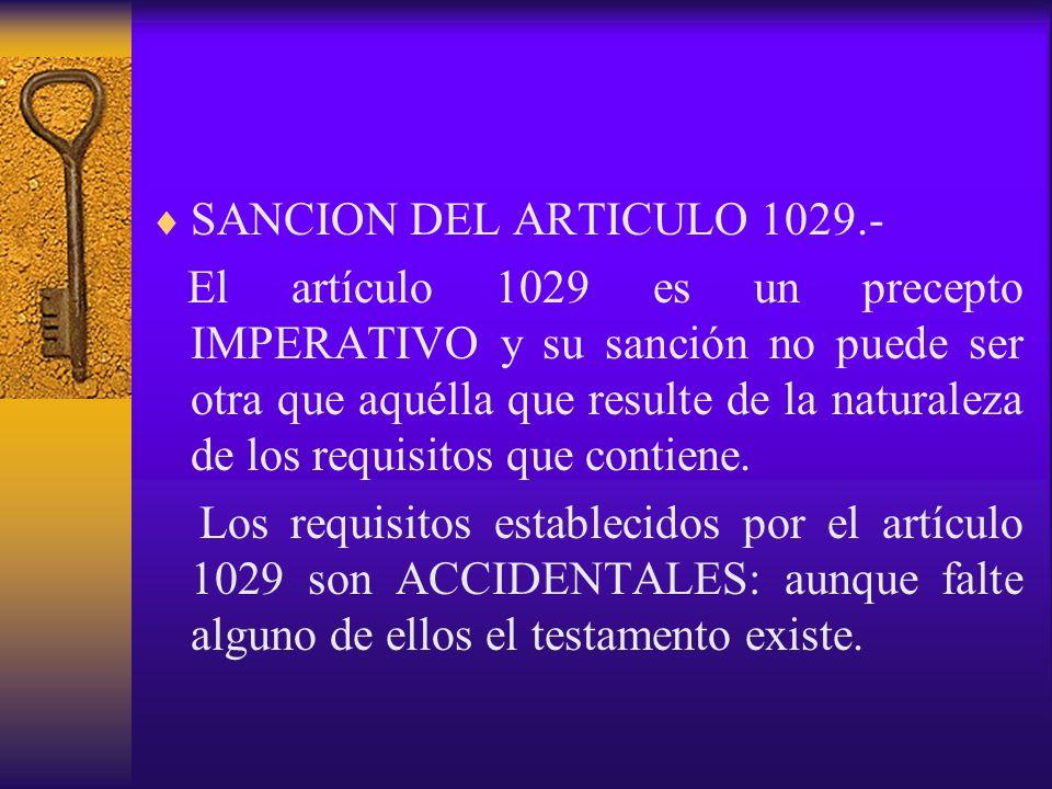 SANCION DEL ARTICULO 1029.- El artículo 1029 es un precepto IMPERATIVO y su sanción no puede ser otra que aquélla que resulte de la naturaleza de los