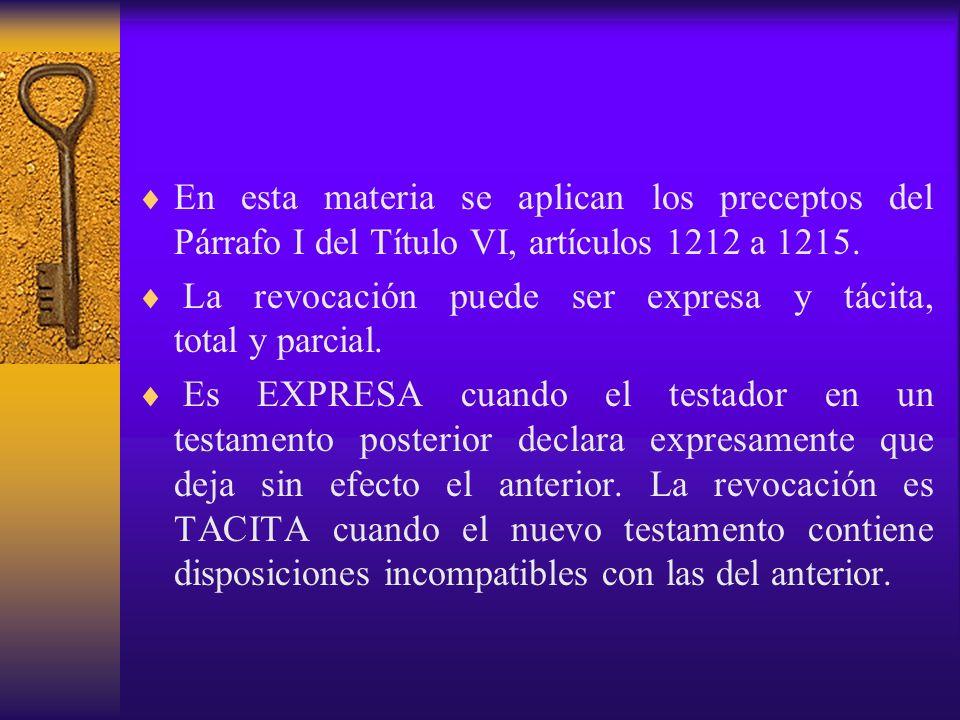 En esta materia se aplican los preceptos del Párrafo I del Título VI, artículos 1212 a 1215. La revocación puede ser expresa y tácita, total y parcial