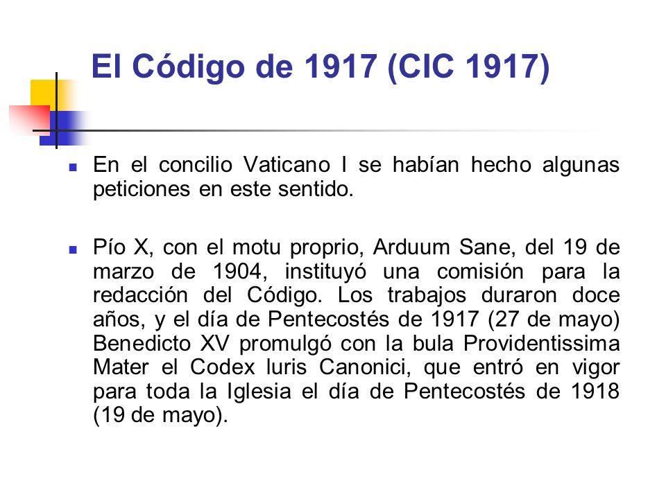 El Código de 1917 (CIC 1917) En el concilio Vaticano I se habían hecho algunas peticiones en este sentido. Pío X, con el motu proprio, Arduum Sane, de