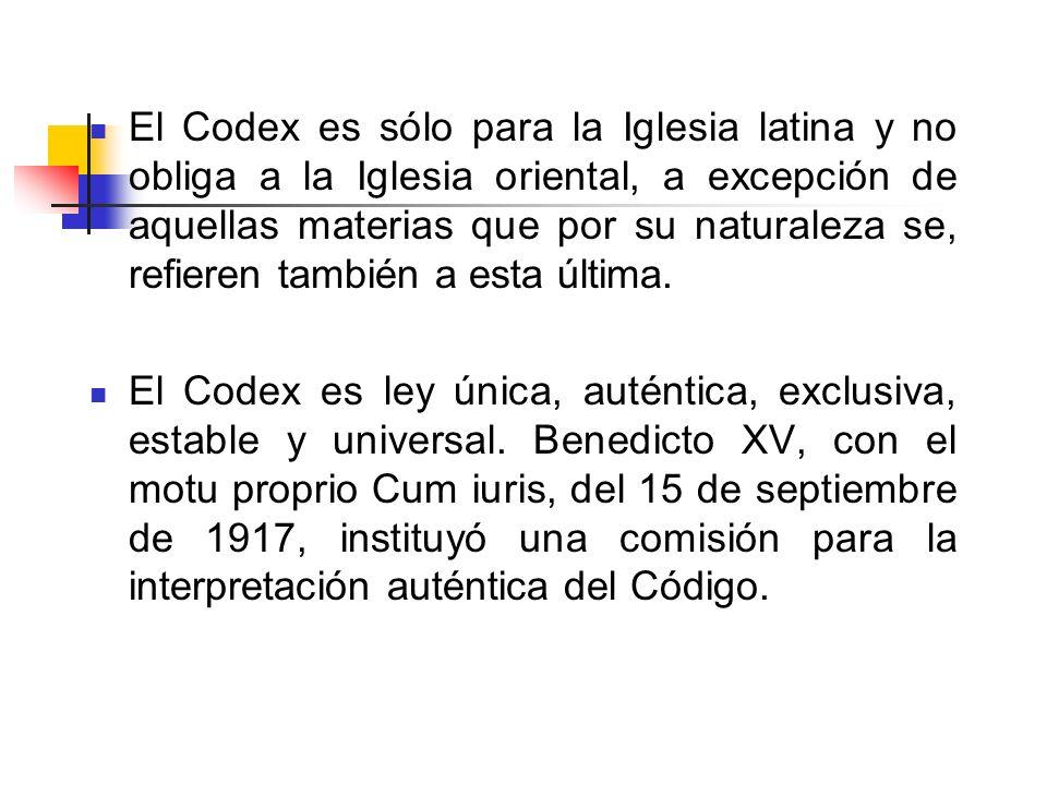 El Codex es sólo para la Iglesia latina y no obliga a la Iglesia oriental, a excepción de aquellas materias que por su naturaleza se, refieren también