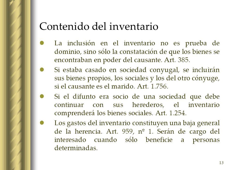 13 Contenido del inventario La inclusión en el inventario no es prueba de dominio, sino sólo la constatación de que los bienes se encontraban en poder