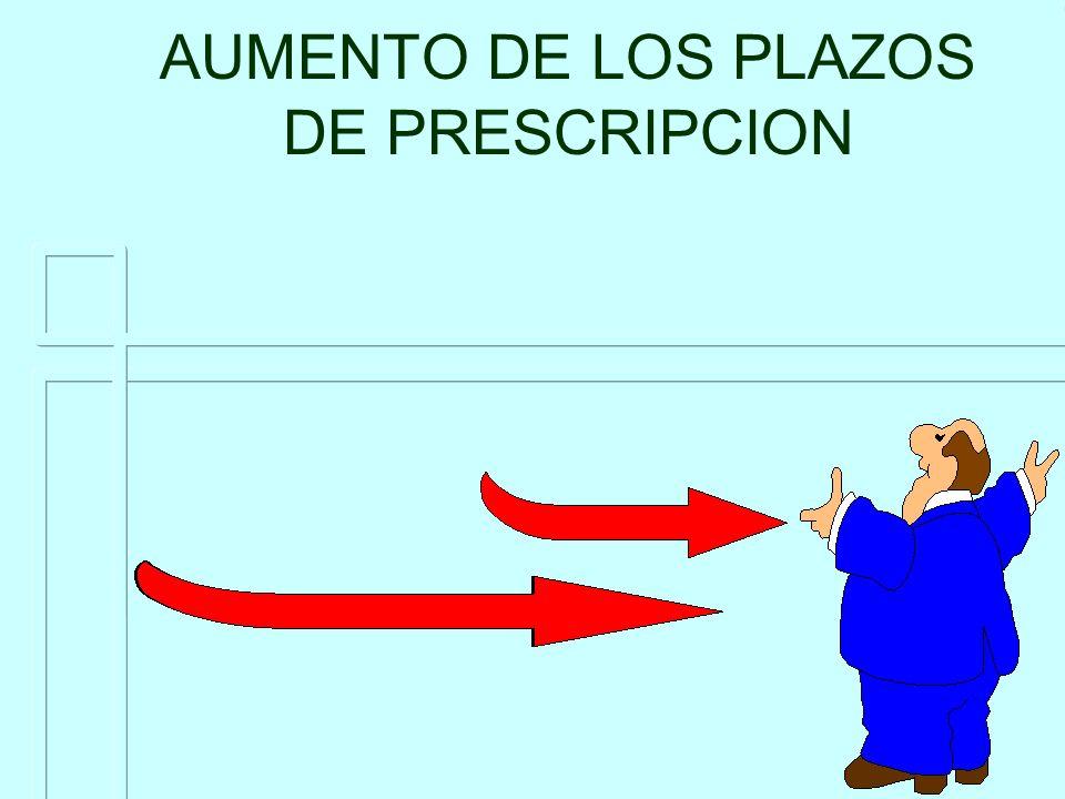 AUMENTO DE LOS PLAZOS DE PRESCRIPCION