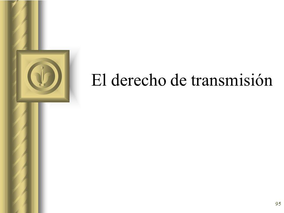 95 El derecho de transmisión