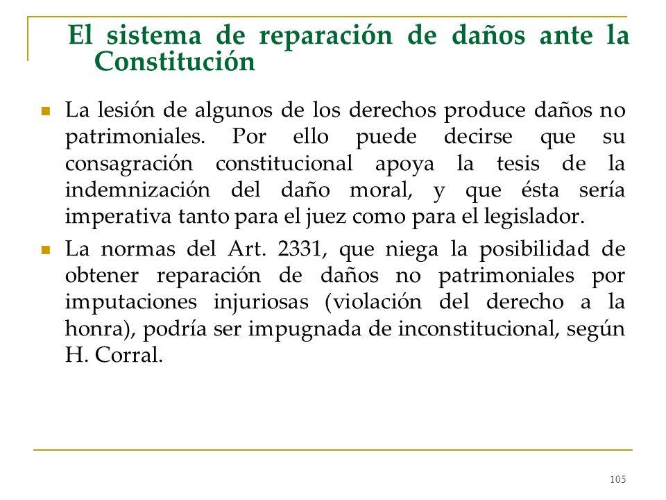 105 El sistema de reparación de daños ante la Constitución La lesión de algunos de los derechos produce daños no patrimoniales. Por ello puede decirse