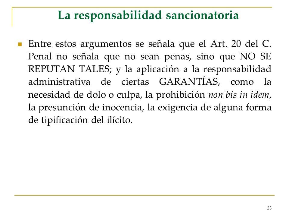 23 La responsabilidad sancionatoria Entre estos argumentos se señala que el Art. 20 del C. Penal no señala que no sean penas, sino que NO SE REPUTAN T