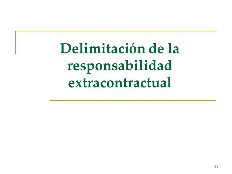 34 Delimitación de la responsabilidad extracontractual