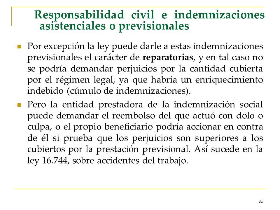 85 Responsabilidad civil e indemnizaciones asistenciales o previsionales Por excepción la ley puede darle a estas indemnizaciones previsionales el car