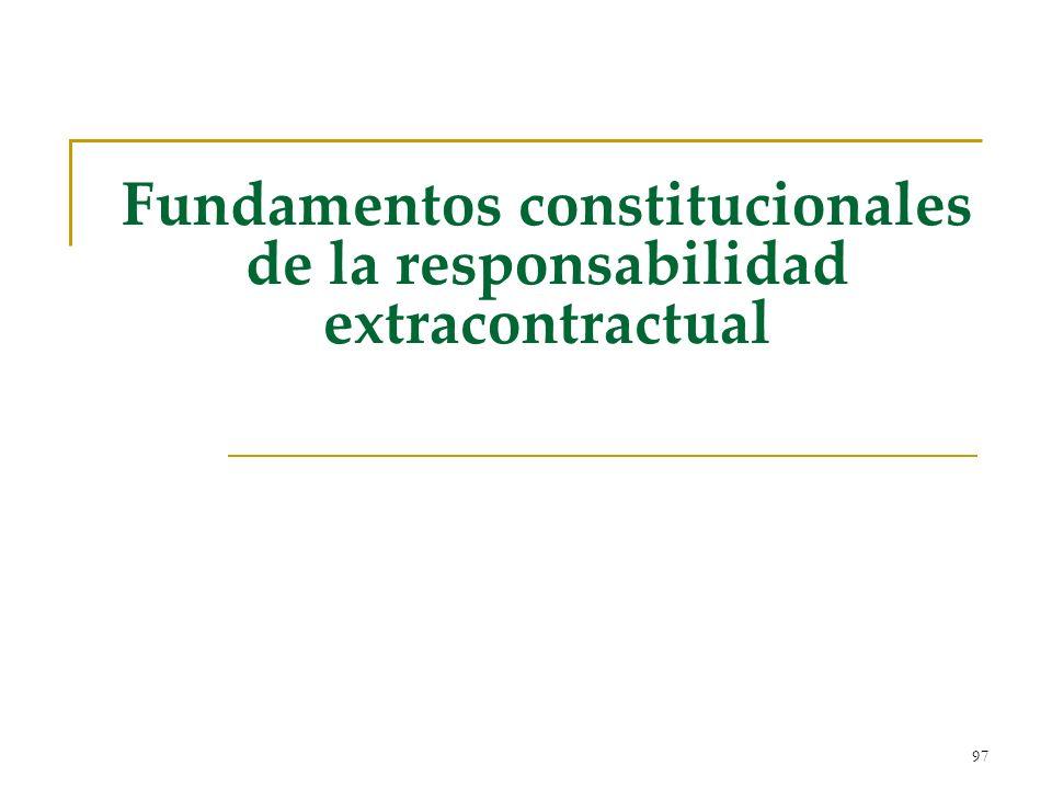 97 Fundamentos constitucionales de la responsabilidad extracontractual