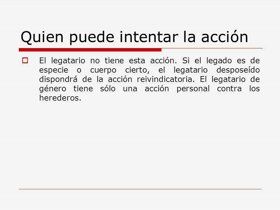 Acción reivindicatoria del heredero El heredero dispone de la acción reivindicatoria como dueño de los bienes que integran la herencia.