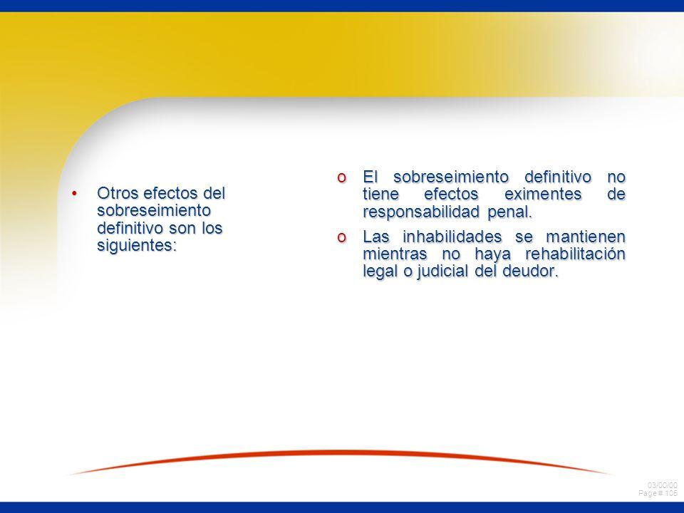 03/00/00 Page # 105 Otros efectos del sobreseimiento definitivo son los siguientes:Otros efectos del sobreseimiento definitivo son los siguientes: oEl