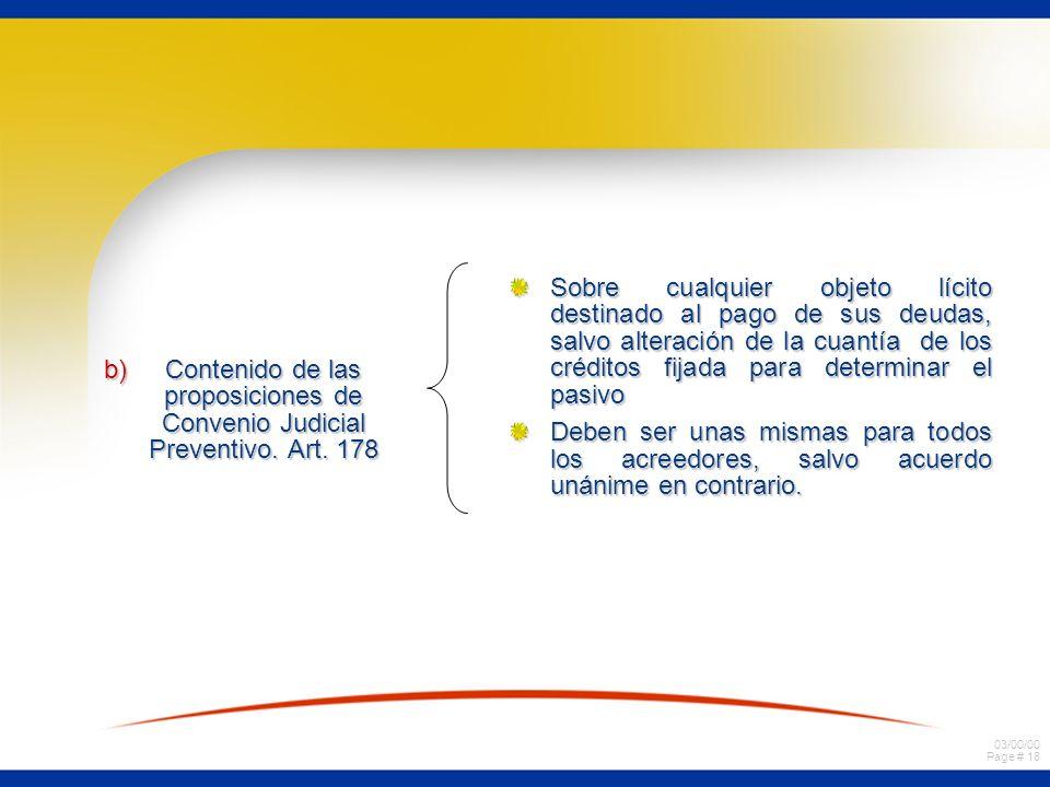 03/00/00 Page # 18 b)Contenido de las proposiciones de Convenio Judicial Preventivo. Art. 178 Sobre cualquier objeto lícito destinado al pago de sus d