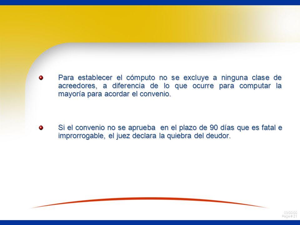 03/00/00 Page # 21 Para establecer el cómputo no se excluye a ninguna clase de acreedores, a diferencia de lo que ocurre para computar la mayoría para