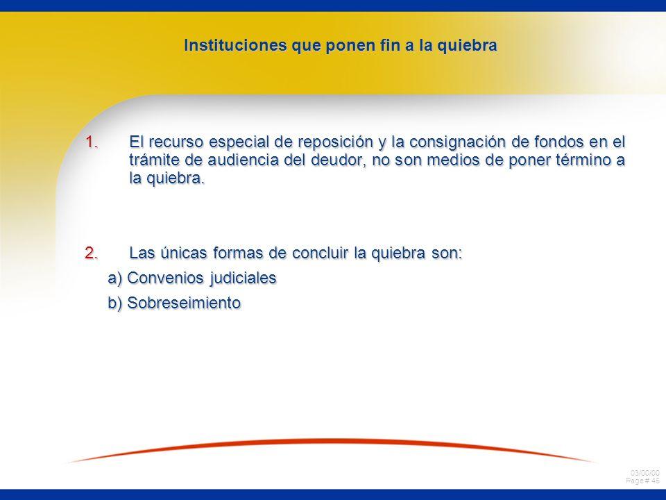 03/00/00 Page # 45 1.El recurso especial de reposición y la consignación de fondos en el trámite de audiencia del deudor, no son medios de poner térmi
