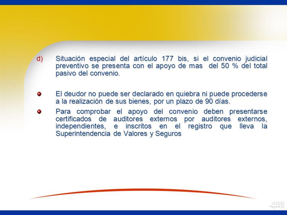 03/00/00 Page # 56 d)Situación especial del artículo 177 bis, si el convenio judicial preventivo se presenta con el apoyo de mas del 50 % del total pa