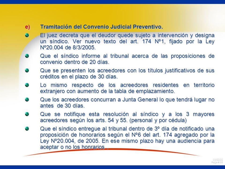 03/00/00 Page # 58 e)Tramitación del Convenio Judicial Preventivo. El juez decreta que el deudor quede sujeto a intervención y designa un síndico. Ver