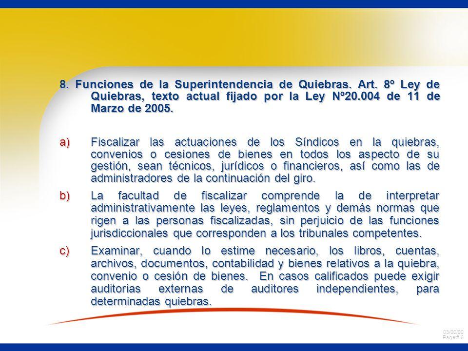 03/00/00 Page # 6 8. Funciones de la Superintendencia de Quiebras. Art. 8º Ley de Quiebras, texto actual fijado por la Ley Nº20.004 de 11 de Marzo de
