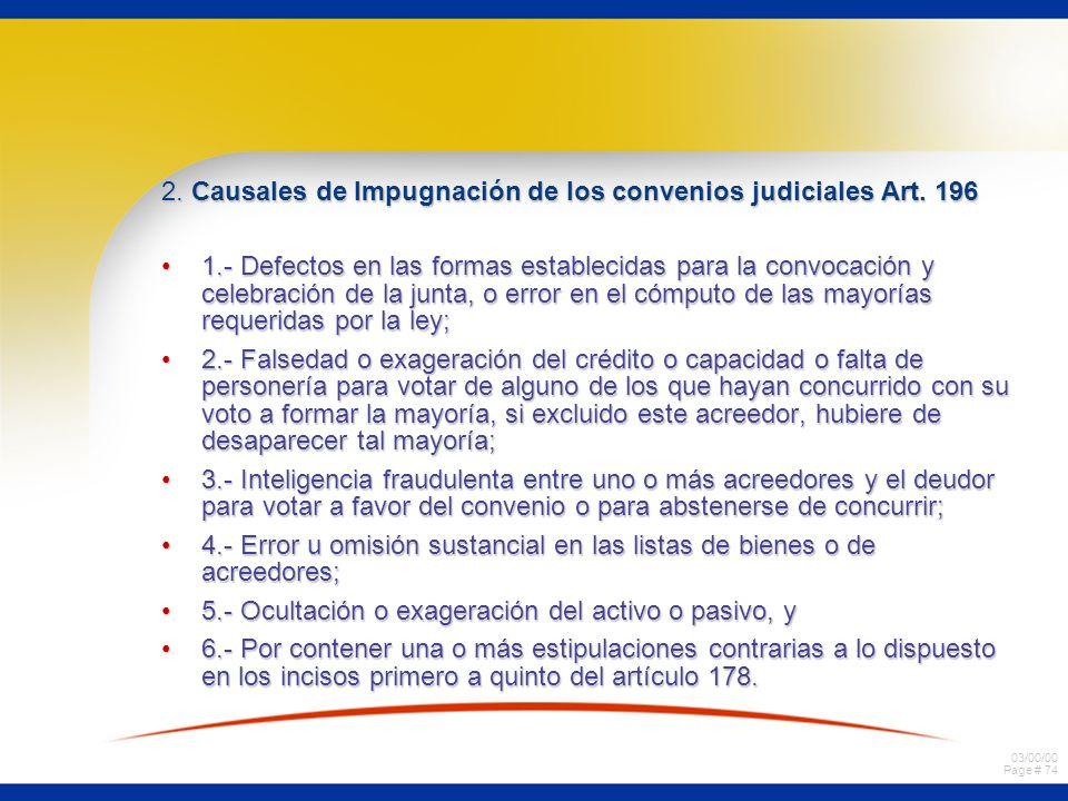 03/00/00 Page # 74 2. Causales de Impugnación de los convenios judiciales Art. 196 1.- Defectos en las formas establecidas para la convocación y celeb