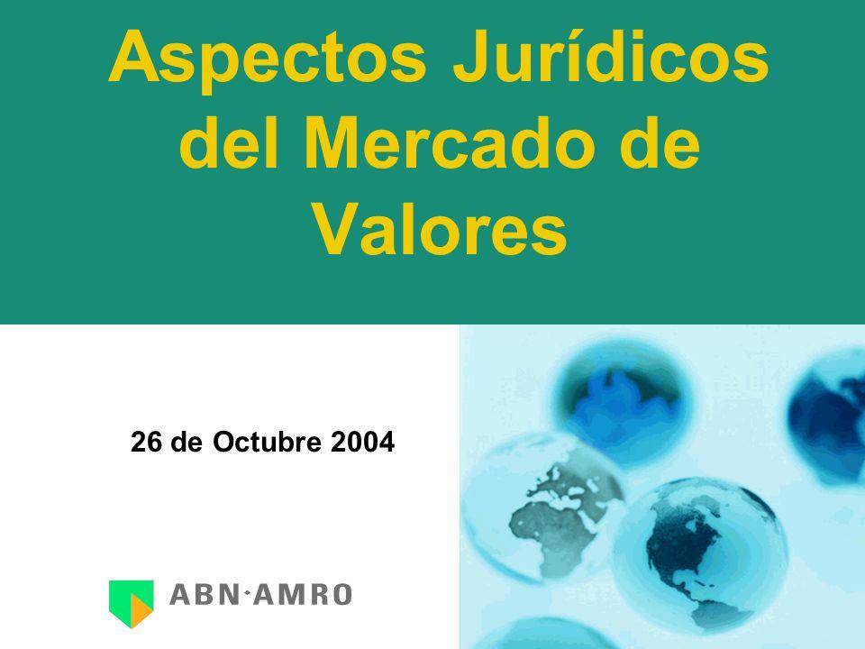Aspectos Jurídicos del Mercado de Valores 26 de Octubre 2004