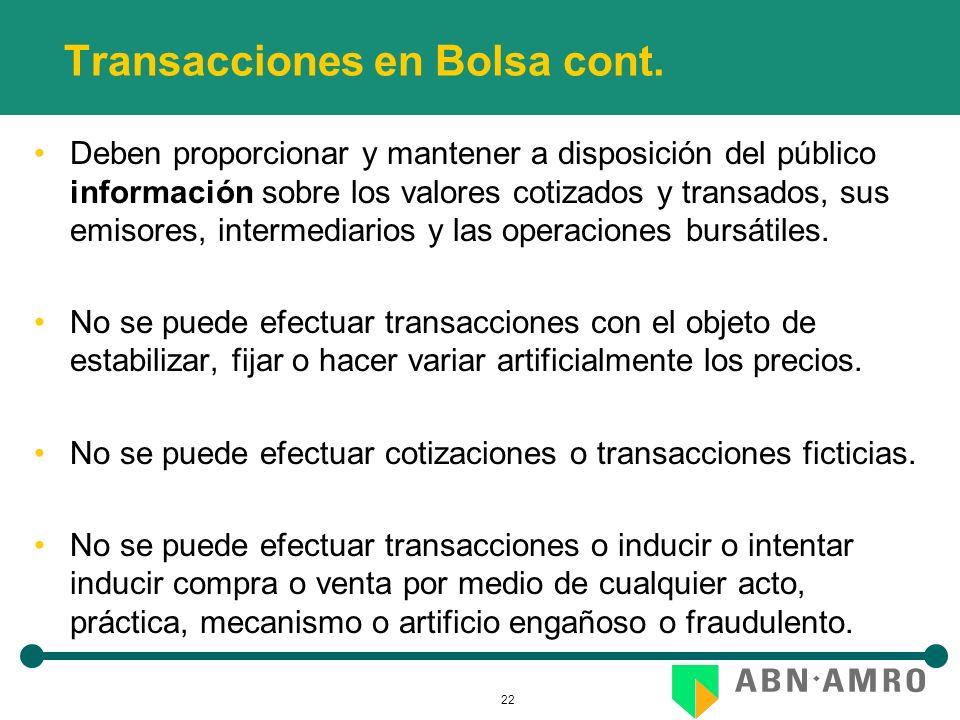 22 Transacciones en Bolsa cont. Deben proporcionar y mantener a disposición del público información sobre los valores cotizados y transados, sus emiso