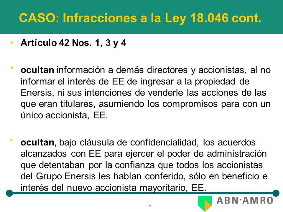31 CASO: Infracciones a la Ley 18.046 cont. Artículo 42 Nos. 1, 3 y 4 *ocultan información a demás directores y accionistas, al no informar el interés