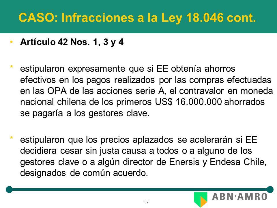 32 CASO: Infracciones a la Ley 18.046 cont. Artículo 42 Nos. 1, 3 y 4 *estipularon expresamente que si EE obtenía ahorros efectivos en los pagos reali