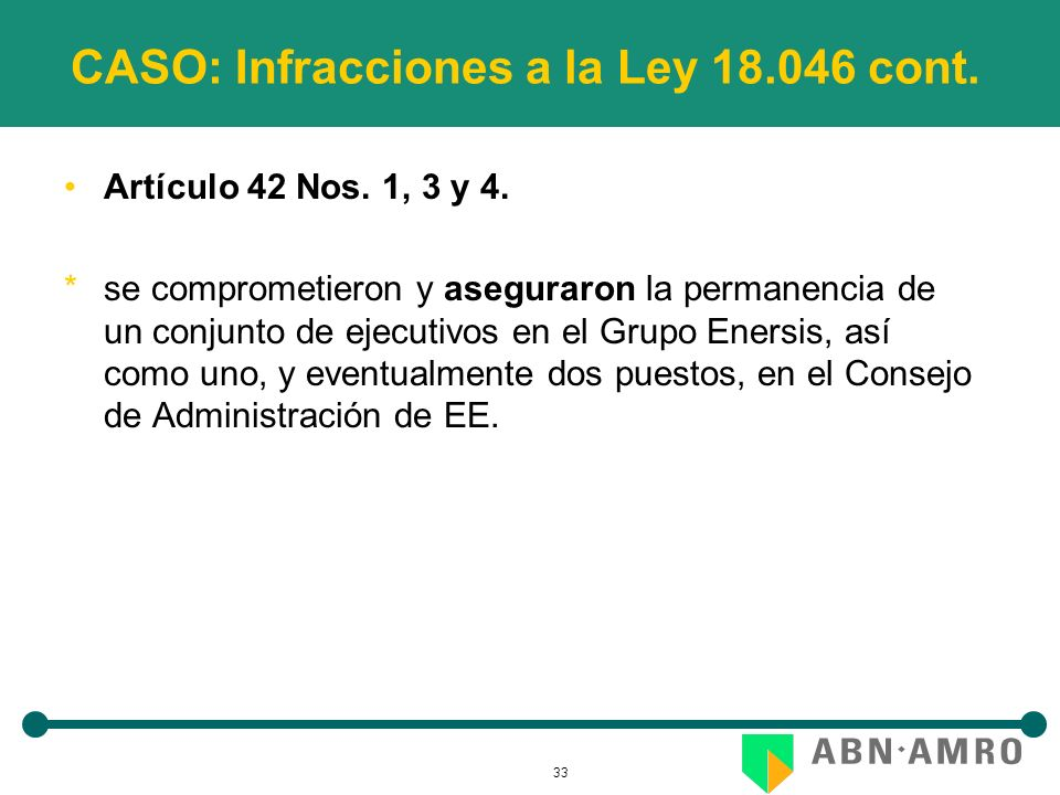33 CASO: Infracciones a la Ley 18.046 cont. Artículo 42 Nos. 1, 3 y 4. *se comprometieron y aseguraron la permanencia de un conjunto de ejecutivos en