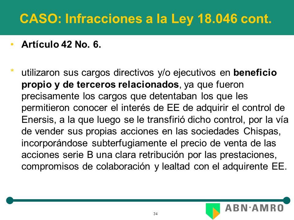 34 CASO: Infracciones a la Ley 18.046 cont. Artículo 42 No. 6. *utilizaron sus cargos directivos y/o ejecutivos en beneficio propio y de terceros rela