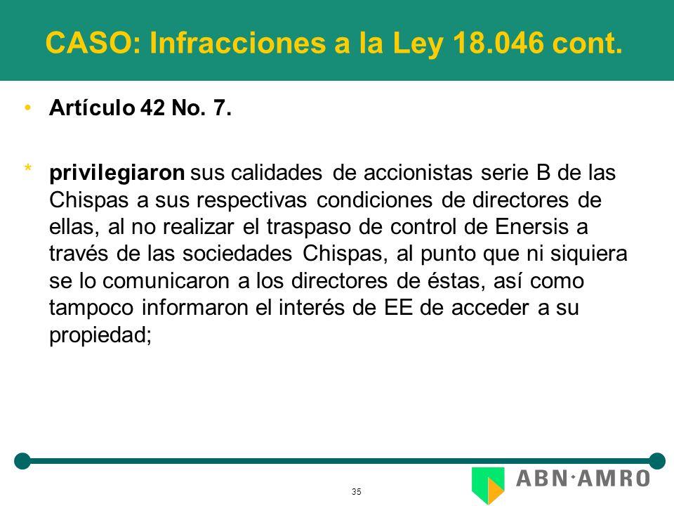 35 CASO: Infracciones a la Ley 18.046 cont. Artículo 42 No. 7. *privilegiaron sus calidades de accionistas serie B de las Chispas a sus respectivas co
