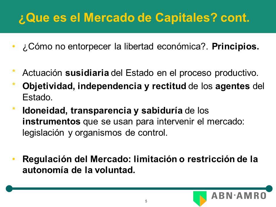 5 ¿Que es el Mercado de Capitales? cont. ¿Cómo no entorpecer la libertad económica?. Principios. *Actuación susidiaria del Estado en el proceso produc
