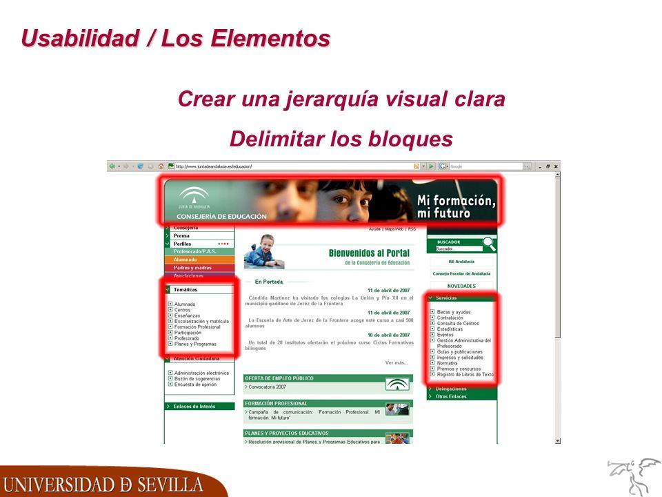 Usabilidad / Los Elementos Crear una jerarquía visual clara Delimitar los bloques