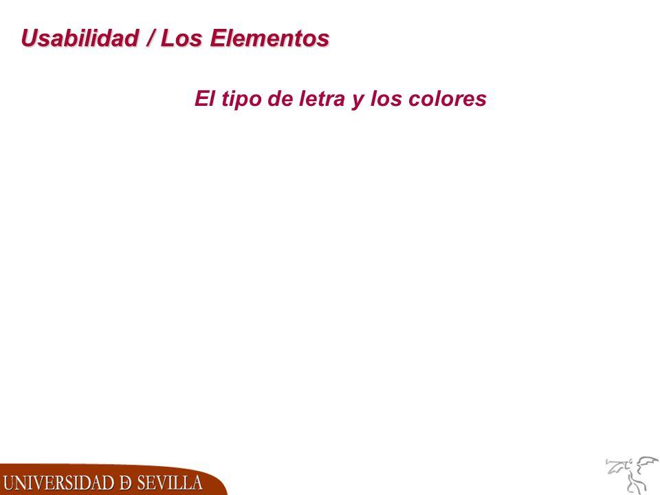 Usabilidad / Los Elementos El tipo de letra y los colores