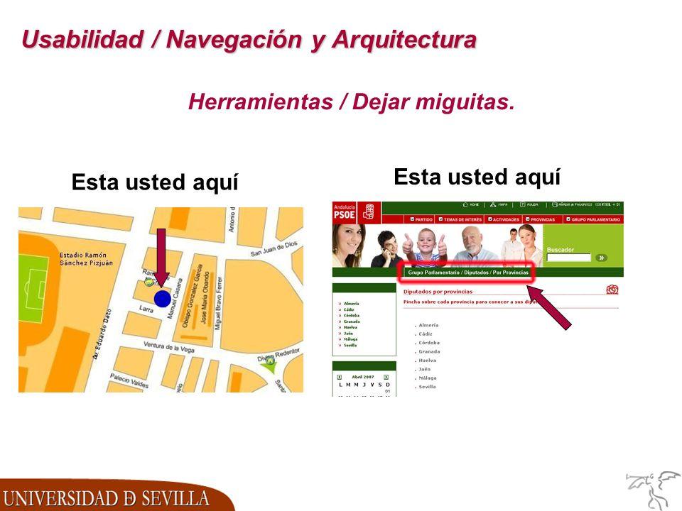 Usabilidad / Navegación y Arquitectura Herramientas / Dejar miguitas. Esta usted aquí