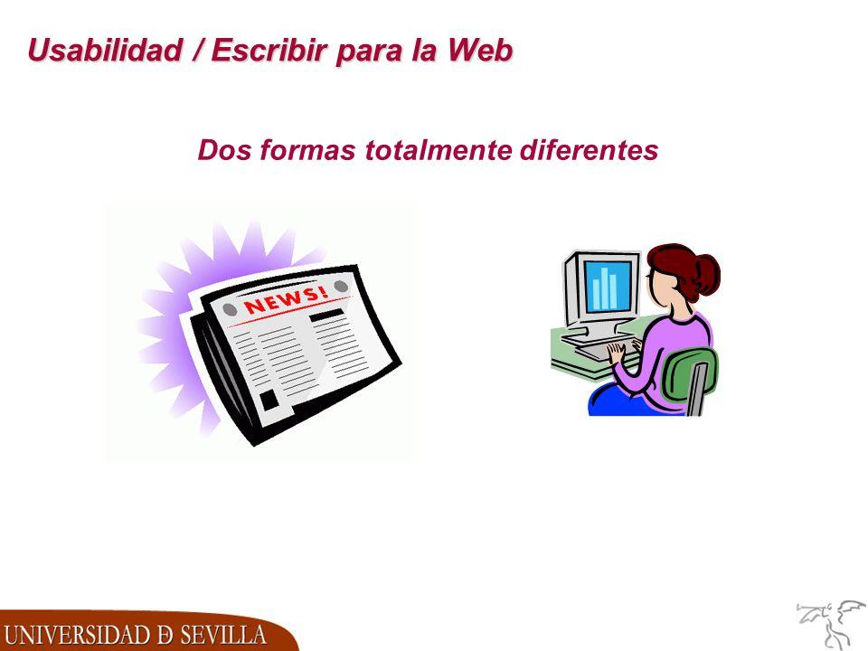 Usabilidad / Escribir para la Web Dos formas totalmente diferentes