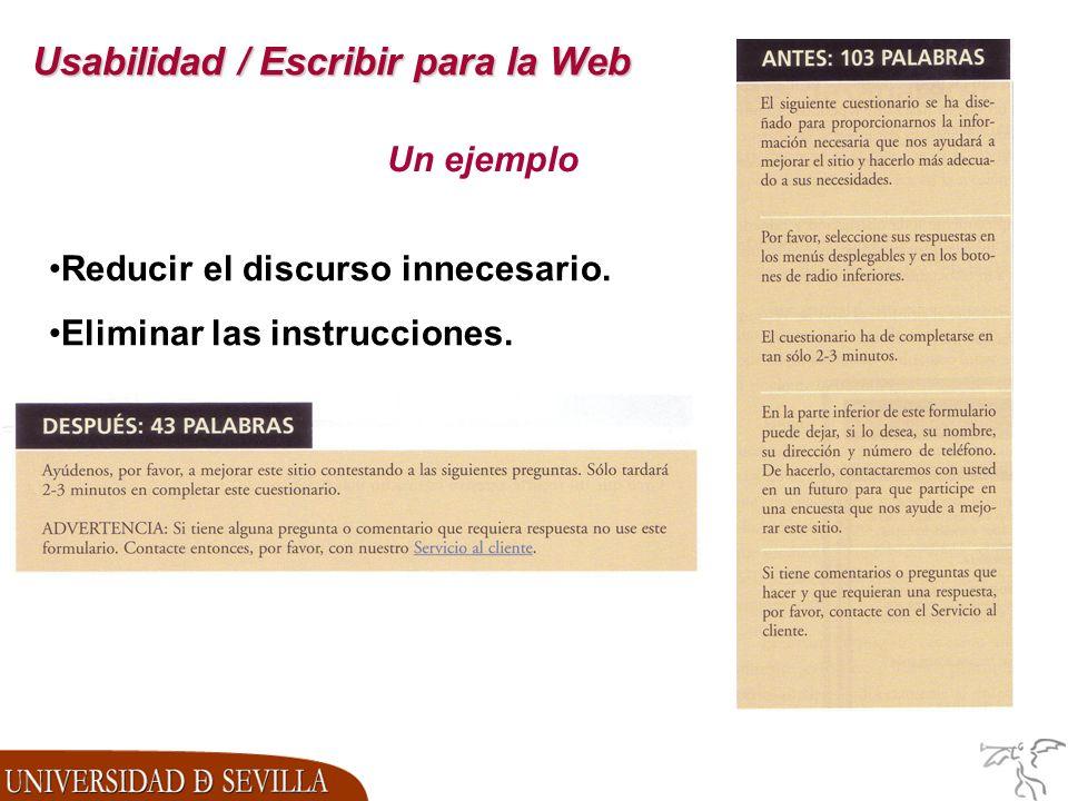 Usabilidad / Escribir para la Web Un ejemplo Reducir el discurso innecesario.