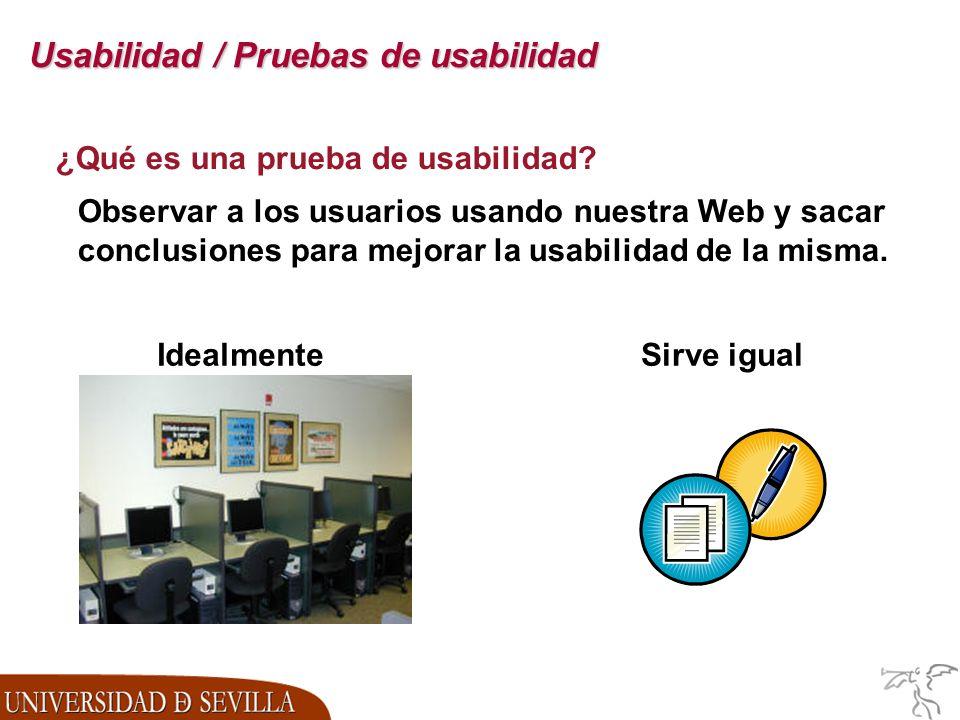 Usabilidad / Pruebas de usabilidad ¿Qué es una prueba de usabilidad.