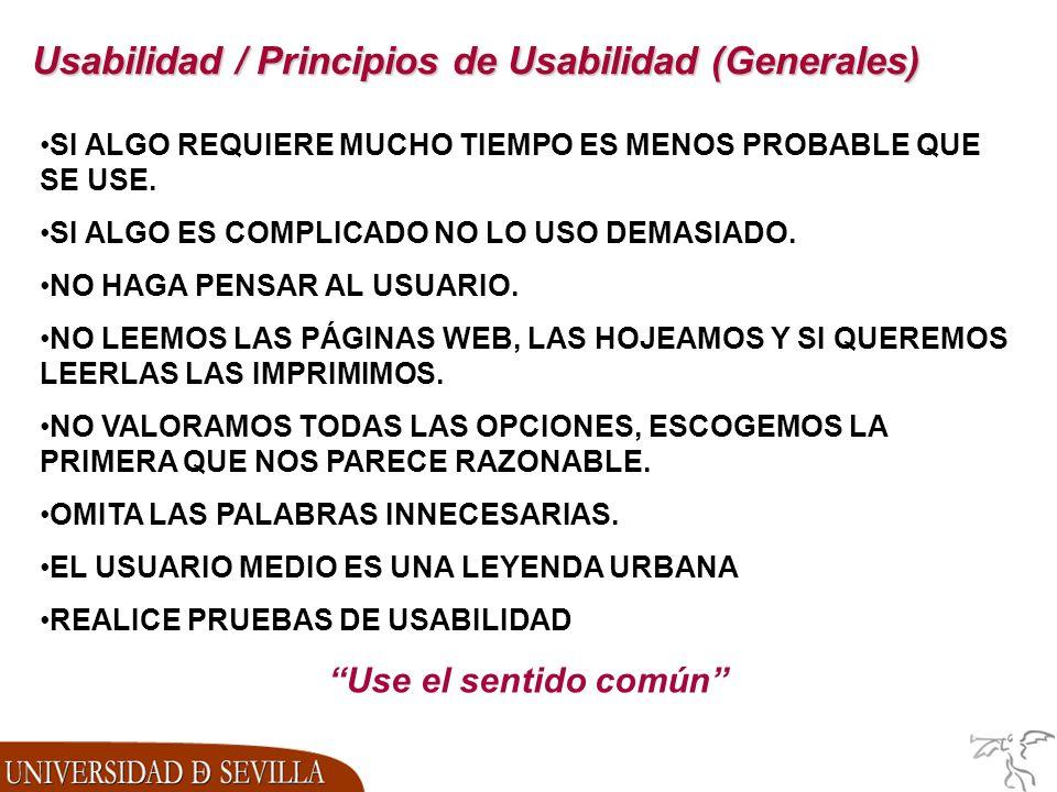 Usabilidad / Principios de Usabilidad (Generales) SI ALGO REQUIERE MUCHO TIEMPO ES MENOS PROBABLE QUE SE USE.