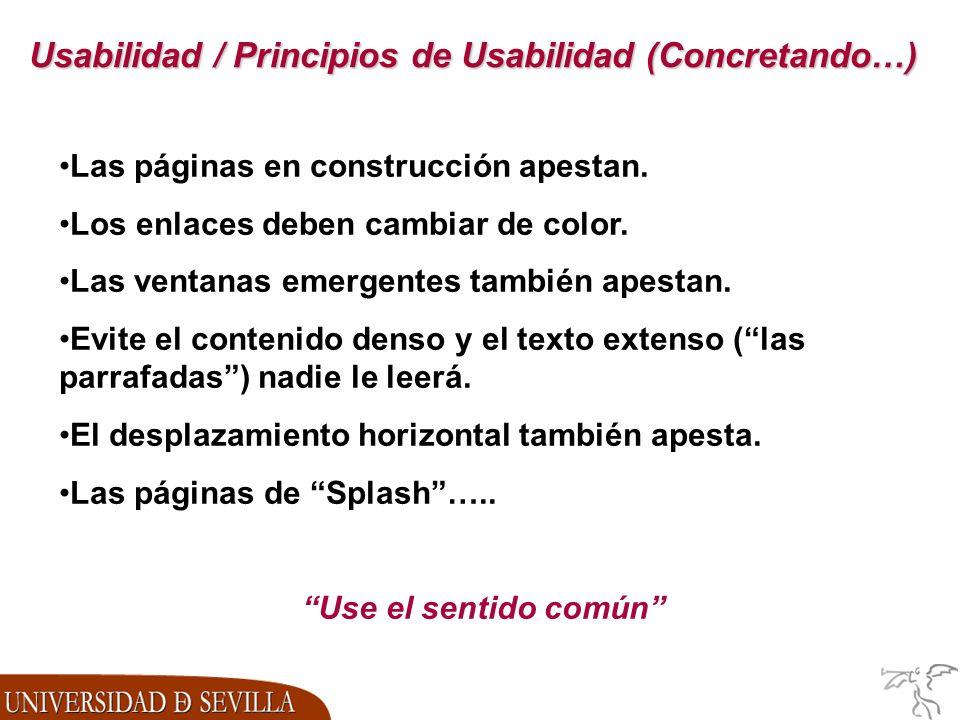 Usabilidad / Principios de Usabilidad (Concretando…) Las páginas en construcción apestan.